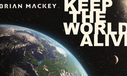 """Brian Mackey """"Keep The World Alive"""" Featured Video"""