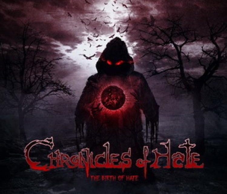 CHRONICLES OF HATE – THE BIRTH OF HATE – EXTREME METAL MUSIC