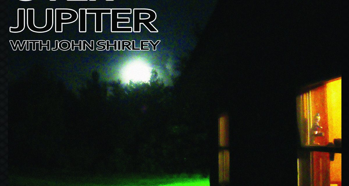 CLOUD OVER JUPITER WITH JOHN SHIRLEY – SHORT STORIES FOR TALL ALIENS – INDEPENDENT