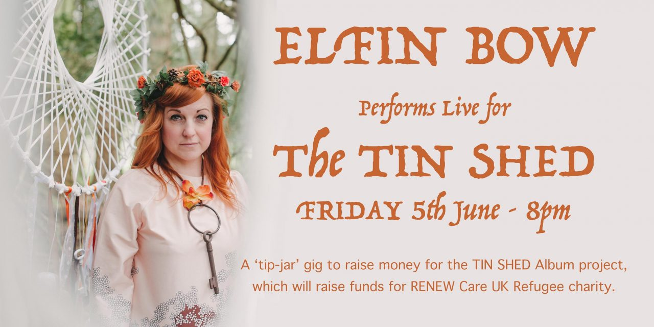 Elfin Bow Live Show To Benefit Tin Shed